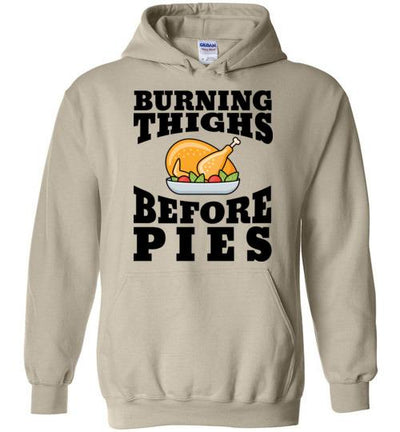 Burning Thighs Before Pies Hoodie T-Shirt Mbio Apparel Gildan Sand S