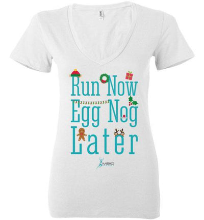 Run Now Eggnog Later Ladies V-Neck T-Shirt Mbio Apparel White S