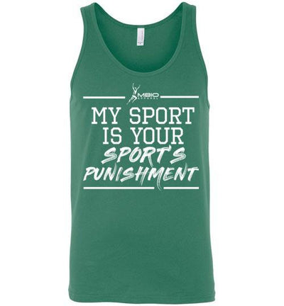 My Sport Is Your Sport's Punishment Tank Top T-Shirt Mbio Apparel Canvas Kelly S