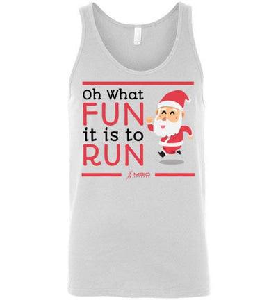 Oh What Fun it is to Run Tank Top T-Shirt Mbio Apparel White S