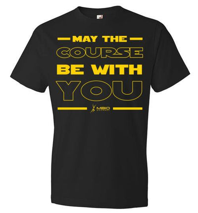 May The Course Be With You T-Shirt T-Shirt Mbio Apparel Black S