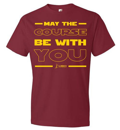 May The Course Be With You T-Shirt T-Shirt Mbio Apparel Anvil Independence Red S