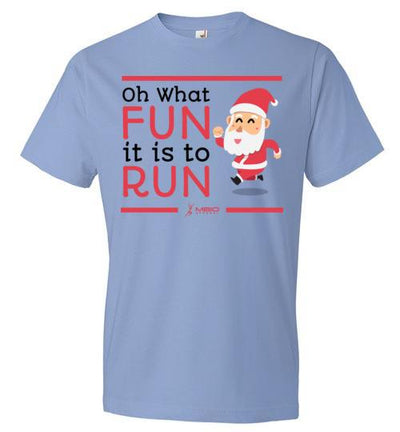 Oh What Fun it is to Run T-Shirt T-Shirt Mbio Apparel Anvil Light Blue S
