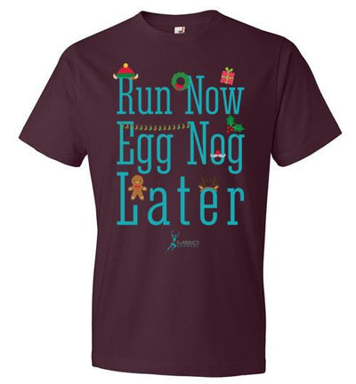 Run Now Eggnog Later T-Shirt T-Shirt Mbio Apparel Anvil Maroon S