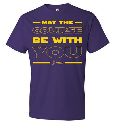May The Course Be With You T-Shirt T-Shirt Mbio Apparel Anvil Purple S