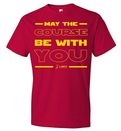 May The Course Be With You T-Shirt T-Shirt Mbio Apparel Anvil Red S