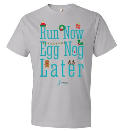 Run Now Eggnog Later T-Shirt T-Shirt Mbio Apparel Anvil Silver S