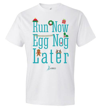 Run Now Eggnog Later T-Shirt T-Shirt Mbio Apparel White S