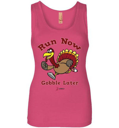Run Now Gobble Later Women's Jersey Tank T-Shirt Mbio Apparel Next Level Hot Pink S