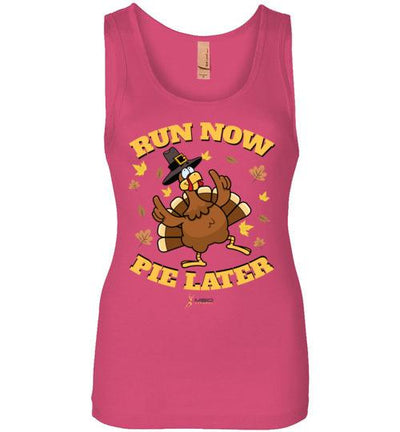 Run Now Pie Later Women's Jersey Tank T-Shirt Mbio Apparel Next Level Hot Pink S