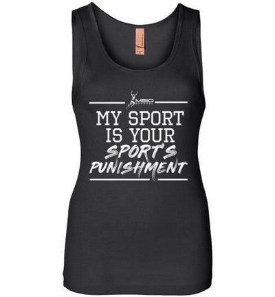 My Sport Is Your Sport's Punishment Women's Jersey Tank T-Shirt Mbio Apparel Next Level Black S