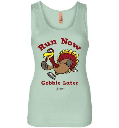 Run Now Gobble Later Women's Jersey Tank T-Shirt Mbio Apparel Next Level Mint S