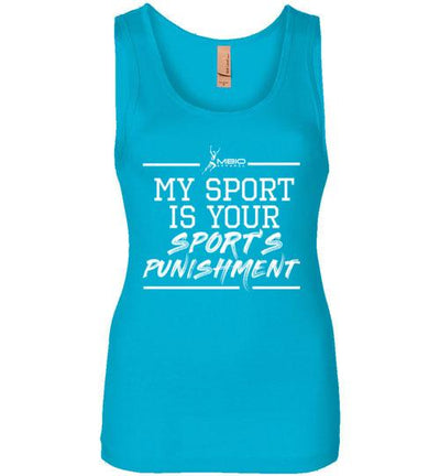My Sport Is Your Sport's Punishment Women's Jersey Tank T-Shirt Mbio Apparel Next Level Turquoise S