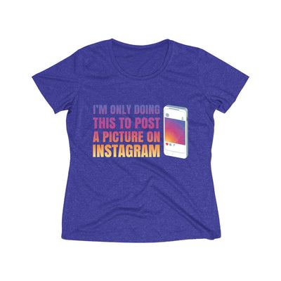 Doing This to Post a Picture on Instagram Women's Short Sleeve Tech Shirt