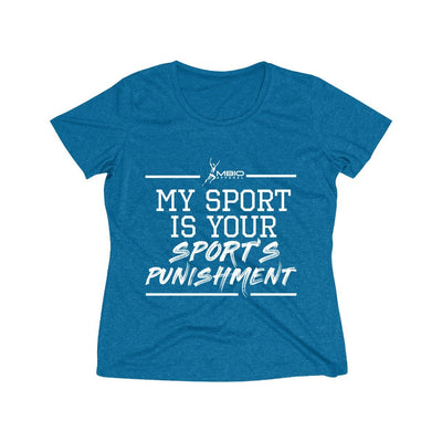 My Sport Is Your Sport's Punishment Women's Short Sleeve Tech Shirt T-Shirt Printify Sport Tek Blue Wake Heather XS