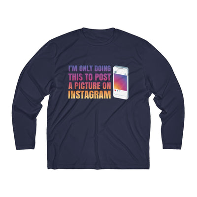 Doing This to Post a Picture on Instagram Men's Long Sleeve Tech Shirt Long-sleeve Printify Sport Tek True Navy XS