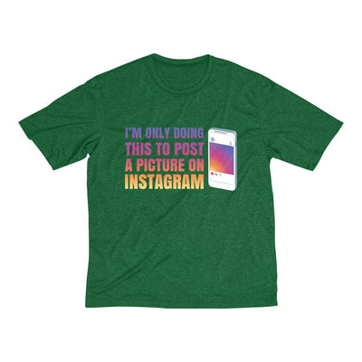 Doing This to Post a Picture on Instagram Men's Short Sleeve Tech Shirt T-Shirt Printify Sport Tek Forest Green Heather XS