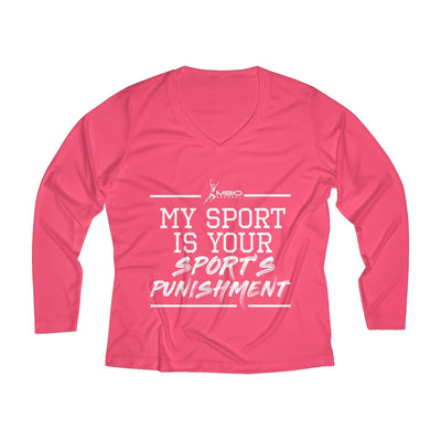 My Sport Is Your Sport's Punishment Women's Long Sleeve Tech Shirt Long-sleeve Printify Sport Tek Hot Coral XS