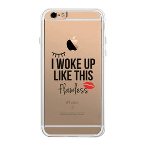I Woke Up Flawless Phone Case Cute Clear Phonecase