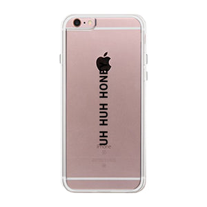 Uh Huh Honey Clear Phone Case