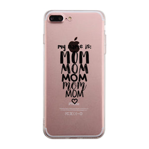 My Name Is Mom Jelly Phone Case Funny Gift Ideas For Moms