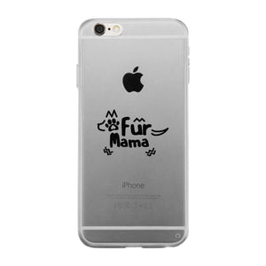Fur Mama Phone Case Cute Design Transparent For Dog Lovers