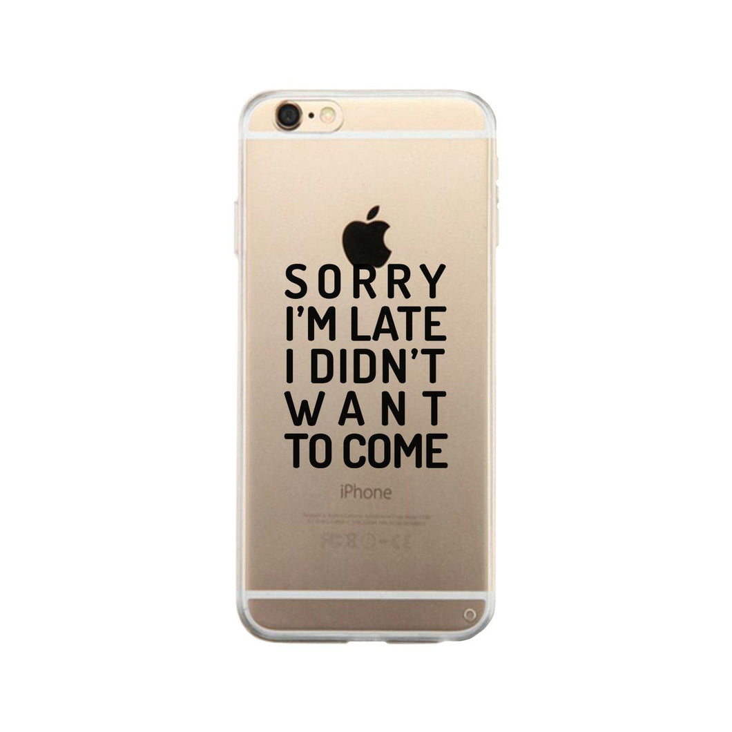 Sorry I'm Late Clear Phone Case