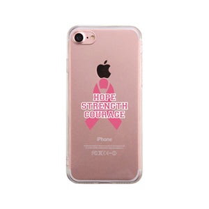 Hope Strength Courage Clear Phone Case