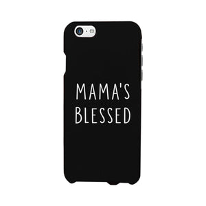 Mama's Blessed Black Phone Case Unique Graphic Gift For New Moms
