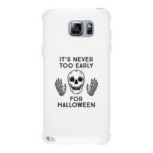 It's Never Too Early For Halloween White Phone Case