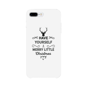 Have Yourself A Merry Little Christmas White Phone Case
