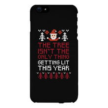 The Tree Is Not The Only Thing Getting Lit This Year Black Phone Case