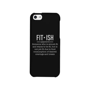 Fit-ish Phone Case Funny Workout Gift Phone Case