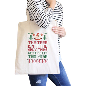 The Tree Is Not The Only Thing Getting Lit This Year Natural Canvas Bags