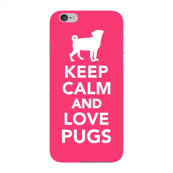 Keep Calm And Love Pugs iPhone 6 case