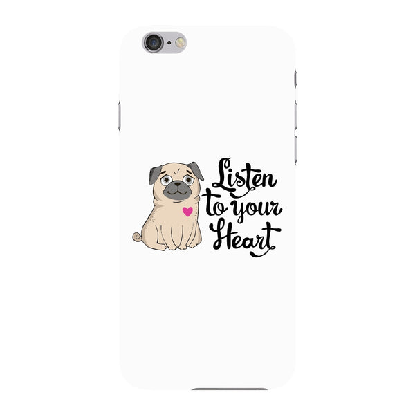 Listen To Your Heart Pug Case iPhone 6 case