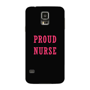 Proud Nurse Phone Case Samsung Galaxy S5 case