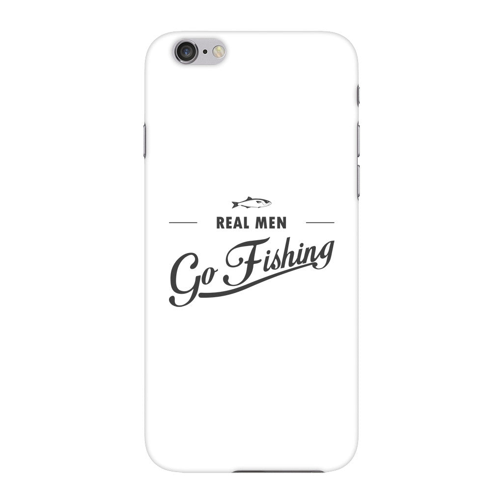 Real Men Go Fishing Phone Case iPhone 6 case