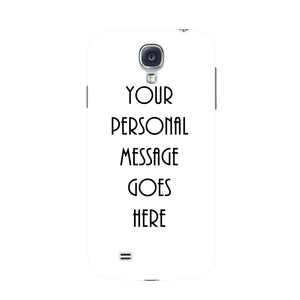 Your Personal Message Custom Phone Case Samsung Galaxy S4 case
