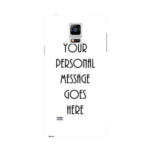 Your Personal Message Custom Phone Case Samsung Galaxy Note 4 case