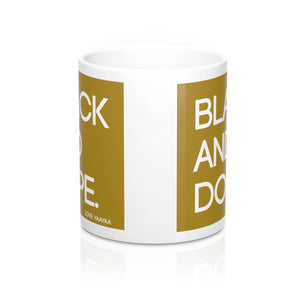 Black and Dope! Mug 11oz - loveyaayaa