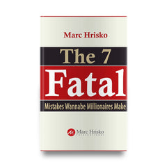 FREE DOWNLOAD - The 7 Fatal Mistakes Wannabe Millionaires Make PDF