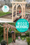 Backyard Garden Arbor x2 Woodworking Plans BUNDLE