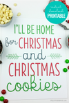 I'll Be Home for Christmas Cookies | Christmas Printable