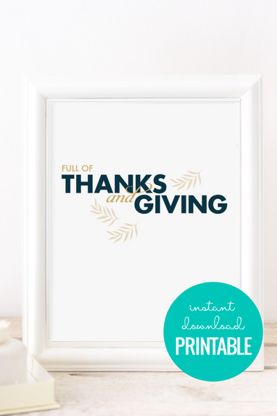 Full of Thanks and Giving | Thanksgiving Printable