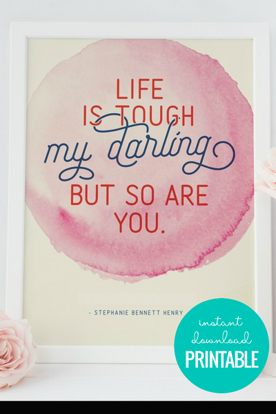 Watercolor Printable Wall Art Quote: Life is Tough, But So Are You