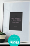 We Were Together. I Forget The Rest - Love Quote Art Printable