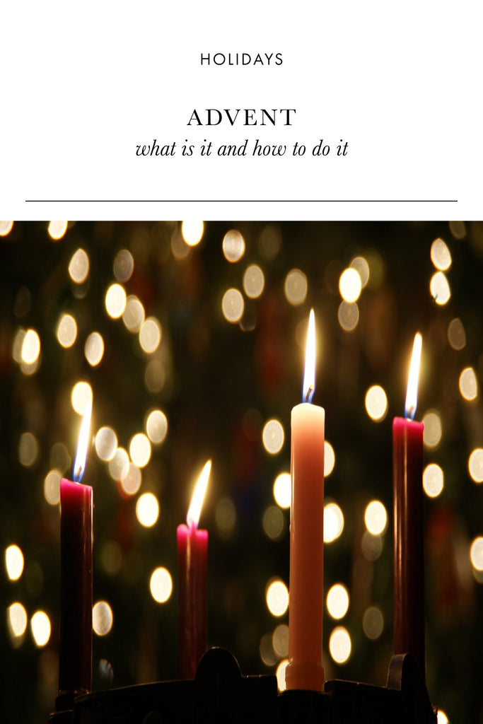 Advent: What is it and How to do it
