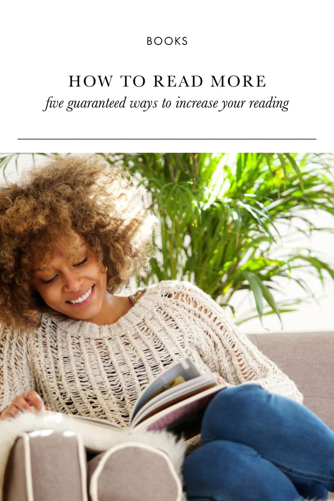 How To Read More: Five Guaranteed Ways to Increase Your Reading
