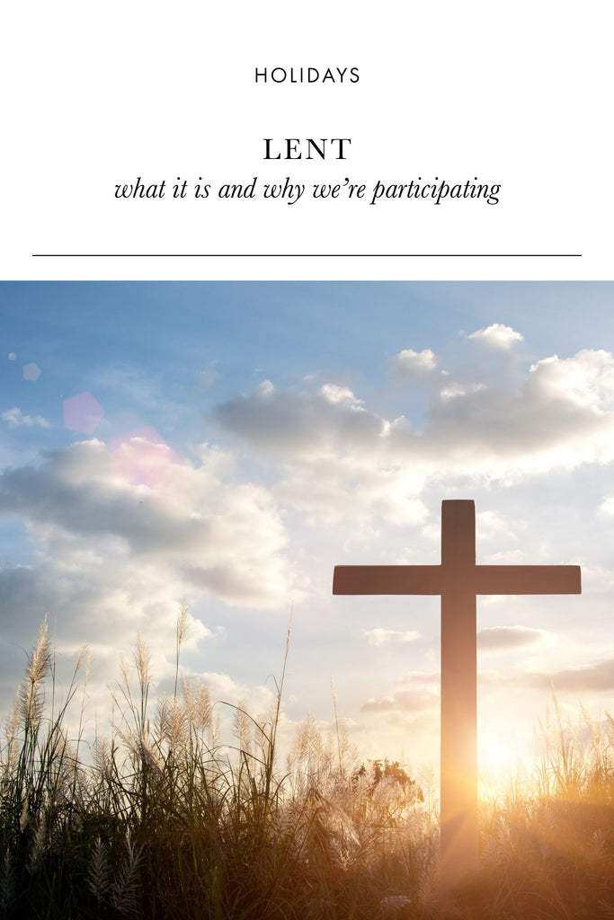 Lent: What it is and Why We're Participating